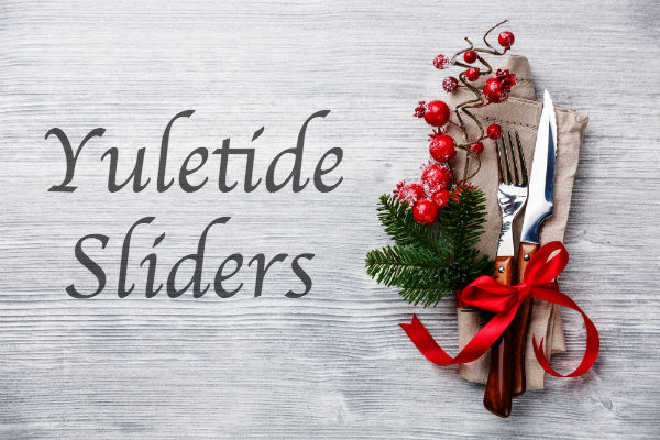 Yuletide Sliders